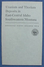 USGS IDAHO MONTANA THORIUM & URANIUM DEPOSITS Vintage 1953 Report WITH MAPS