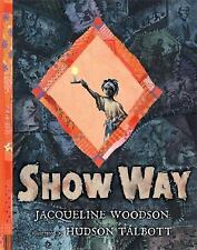 Show Way by Jacqueline Woodson (2005, Hardcover)