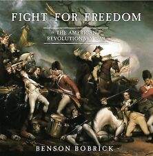 Fight for Freedom: The American Revolutionary War, Bobrick, Benson, Good Book
