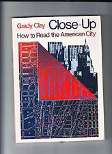 CLOSE UP-GRADY CLAY-1980-HOW TO READ THE AMERICAN CITY-ENVIRONMENT/ARCHITECTURE