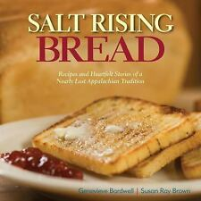 Salt Rising Bread by Jenny Bardwell and Susan Ray Brown (2016, Hardcover)