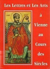 LES LETTRES ET LES ARTS A VIENNE AU COURS DES SIECLES (38)- EDITIONS DES 4 M