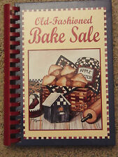 Old Fashioned Bake Sale Hard Back Cook Book 2003 Home Style Favorites Recipes