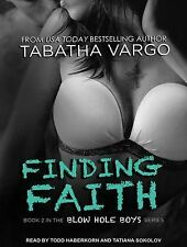 Blow Hole Boys: Finding Faith 2 by Tabatha Vargo (2014, MP3 CD, Unabridged)