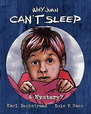 Why Juan Can't Sleep : A Mystery by Karl Beckstrand (2012, Paperback, Large...