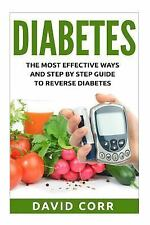 Diabetes: the Most Effective Ways and Step by Step Guide to Reverse Diabetes...