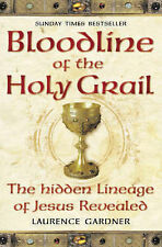 Bloodline of The Holy Grail: The Hidden Lineage ..., Gardner, Laurence Paperback
