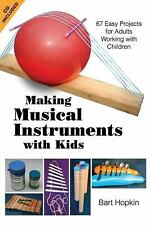 Making Musical Instruments with Kids : 67 Easy Projects for Adults Working...