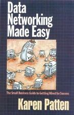 Data Networking Made Easy: The Small Business Guide to Getting Wired for Succes
