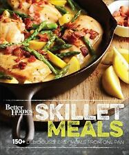 Better Homes and Gardens Skillet Meals: 150+ Deliciously Easy Recipes from One