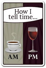 HOW I TELL TIME Novelty Sign drink wine coffee time energy gift