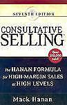 Consultative Selling: The Hanan Formula for High-Margin Sales at High Levels Ha