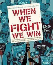 When We Fight, We Win: Twenty-First-Century Social Movements and the Activists