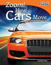 BRAND NEW PAPERBACK - TIME for KIDS® Zoom! How Cars Move by Jennifer Prior
