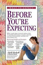 What to Expect Before You're Expecting by Heidi Murkoff (2009, Hardcover)