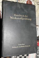 E. Siebel: Handbuch der Werkstoffprüfung 2: Die Prüfung der metall. Werkstoffe