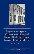 Progress, Apocalypse, and Completion of History and Life after Death of the Huma