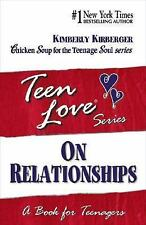 Chicken Soup for the Soul Teen Love Series on Relationships for Teenagers