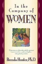 In the Company of Women: Deepening Our Relationships with the Important Women i