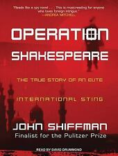 Operation Shakespeare : The True Story of an Elite International Sting by...