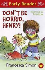 Don't Be Horrid, Henry! (Early Reader), Francesca Simon