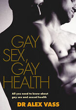 Dr Alex Vass Gay Sex, Gay Health: All You Need to Know About Sex, Relationships