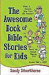 The Awesome Book of Bible Stories for Kids: What If... *Samson was your PE teach