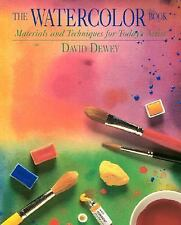 The Watercolor Book: Materials and Techniques for Today's Artists by David Dewe