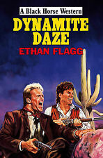Flagg, Ethan Dynamite Daze (Black Horse Western) Very Good Book