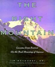 The Right Mountain: Lessons From Everest On the Real Meaning of Success, Jim Hay