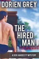 The Hired Man (a Dick Hardesty Mystery, #4) by Dorien Grey (2015, Paperback)
