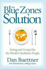 The Blue Zones Solution: Eating and Living Like the World's Healthiest People b