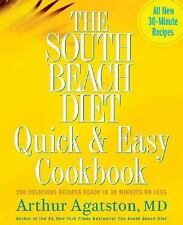 The South Beach Diet Quick and Easy Cookbook : 200 Delicious Recipes Ready in...