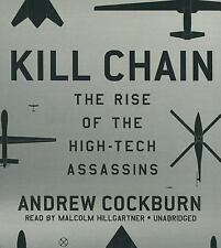 Kill Chain : The Rise of the High-Tech Assassins by Andrew Cockburn (2015, CD...