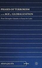 Phases of Terrorism in the Age of Globalization : From Christopher Columbus...