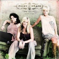 How You Live Deluxe Edition  2008 by Point of Grace