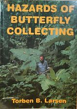HAZZARDS OF BUTTERFLY COLLECTING - TORBEN B. LARSEN - ENTOMOLOGY - NATURE - BOOK