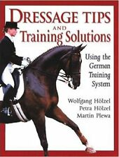 Dressage Tips and Training Solutions, New, Martin Plewa, Wolfgang Holzel, Petra