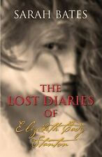 The Lost Diaries of Elizabeth Cady Stanton by Sarah Bates (2016, Paperback)