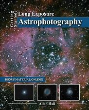 Getting Started: Long Exposure Astrophotography by Allan Hall (Paperback /...
