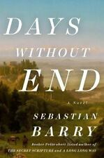 Days Without End by Sebastian Barry (2017, Hardcover)