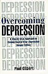 Overcoming Depression: A Step-by-Step Approach to Gaining Control Over Depressi