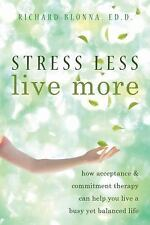 Stress Less, Live More: How Acceptance and Commitment Therapy Can Help You Live