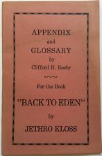 """Appendix and Glossary By Clifford H. Roehr for the Book """"Back to Eden"""" By Jethro"""