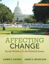 Affecting Change: Social Workers in the Political Arena (7th Edition)