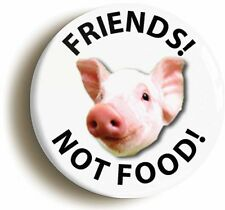 FRIENDS NOT FOOD PIG VEGETARIAN BADGE BUTTON PIN (Size is 1inch/25mm diameter)