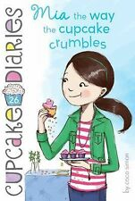 Mia the Way the Cupcake Crumbles (Cupcake Diaries)