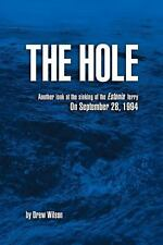 The Hole: Another Look at the Sinking of the Estonia Ferry on September 28...