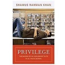 Privilege: The Making of an Adolescent Elite at St. Paul's School The William G
