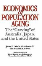 Economics of Population Aging : The Graying of Australia, Japan, and the...